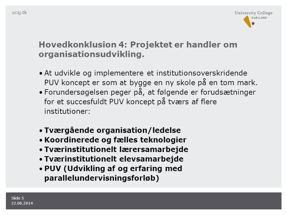 Hovedkonklusion 4: Projektet er handler om organisationsudvikling.