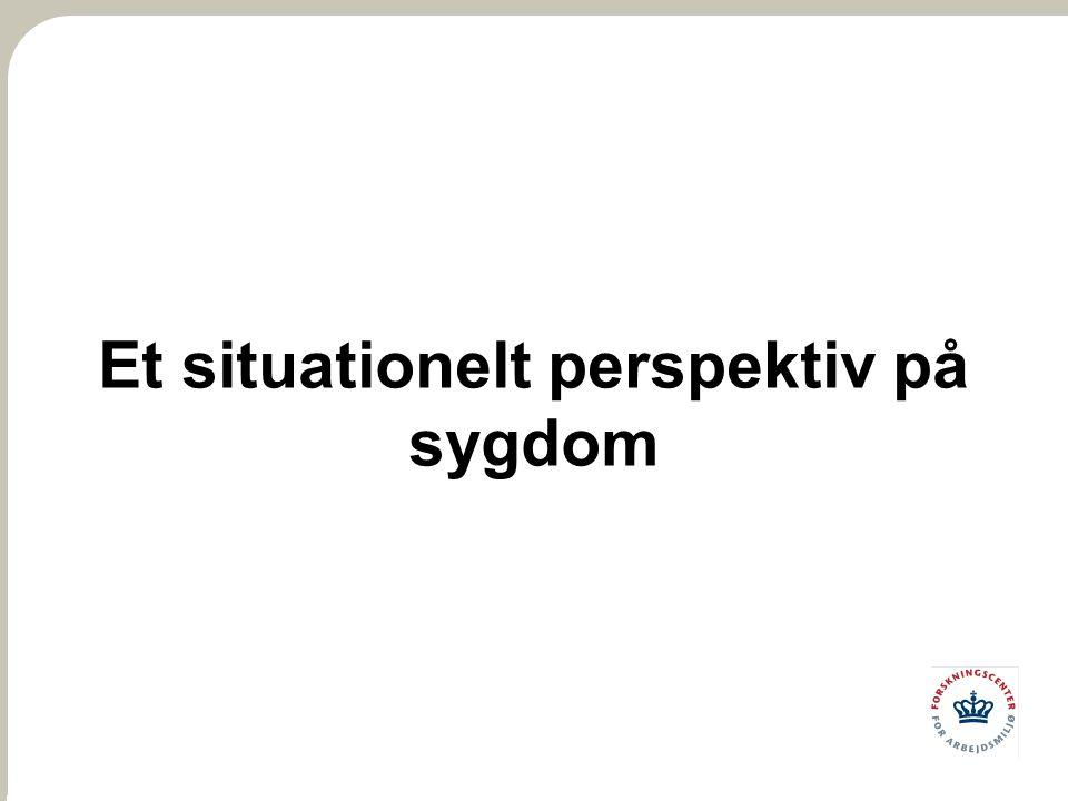 Et situationelt perspektiv på sygdom