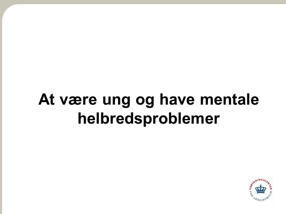 At være ung og have mentale helbredsproblemer