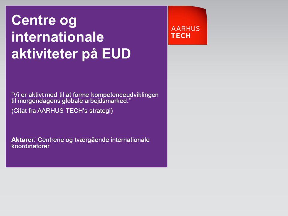 Centre og internationale aktiviteter på EUD