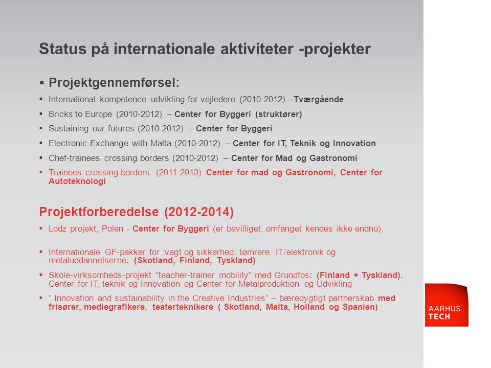 Status på internationale aktiviteter -projekter