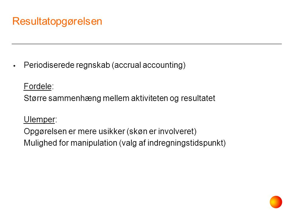 Resultatopgørelsen Periodiserede regnskab (accrual accounting)