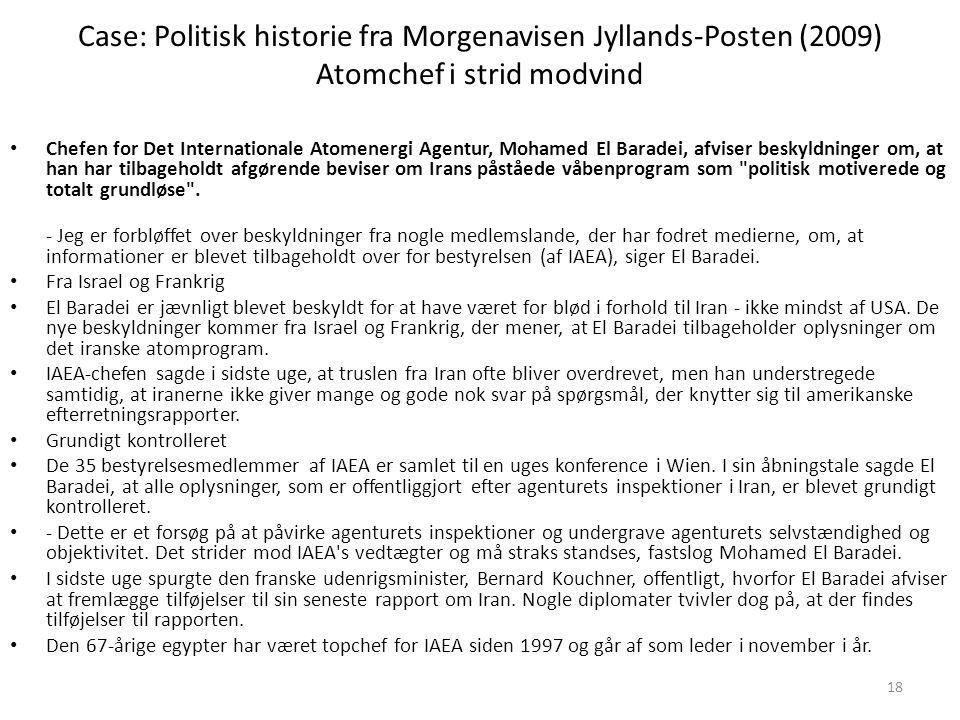 Case: Politisk historie fra Morgenavisen Jyllands-Posten (2009) Atomchef i strid modvind
