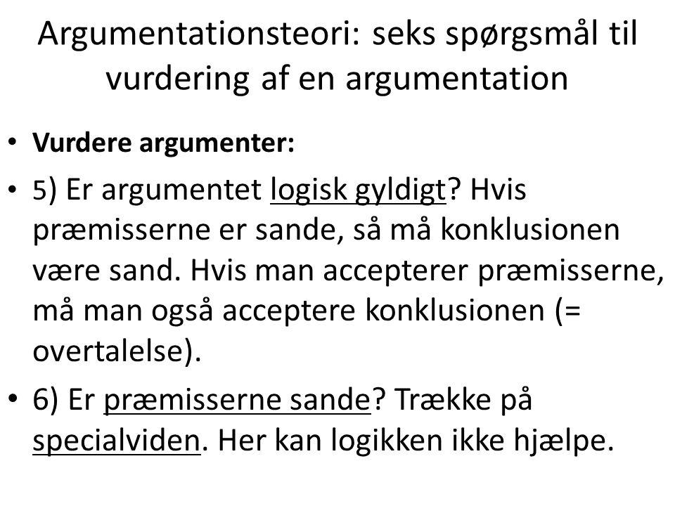 Argumentationsteori: seks spørgsmål til vurdering af en argumentation