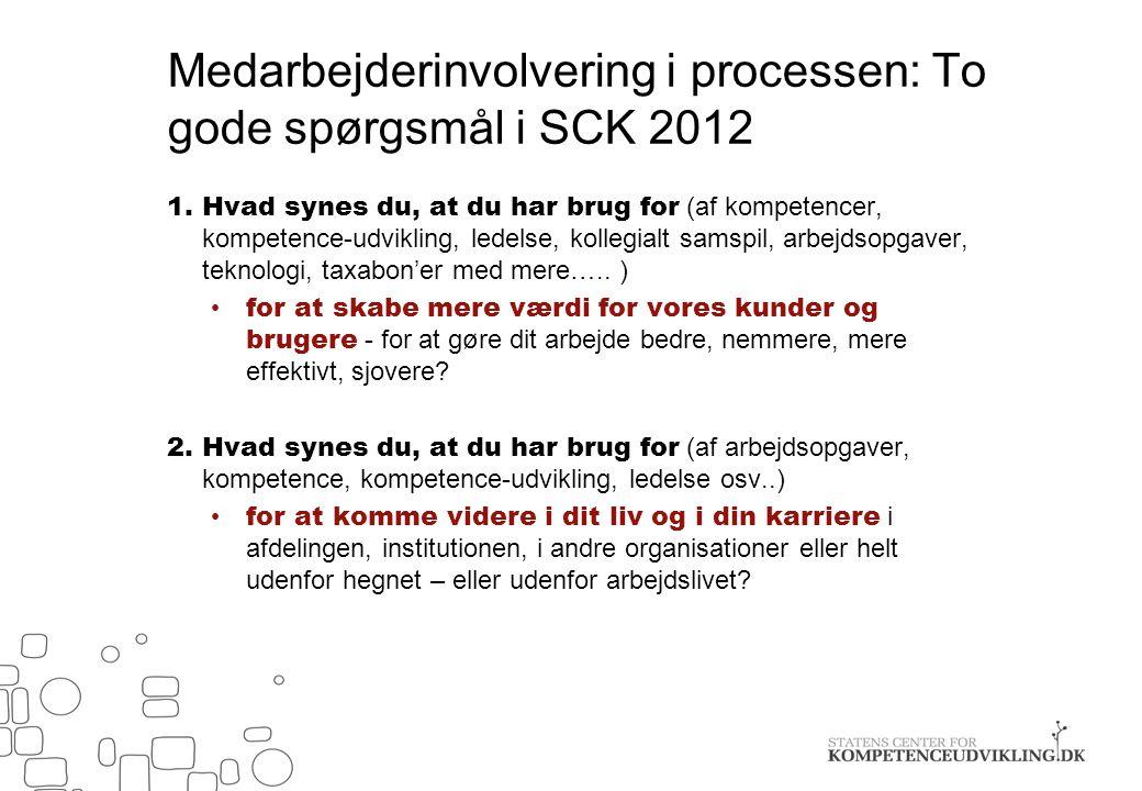 Medarbejderinvolvering i processen: To gode spørgsmål i SCK 2012