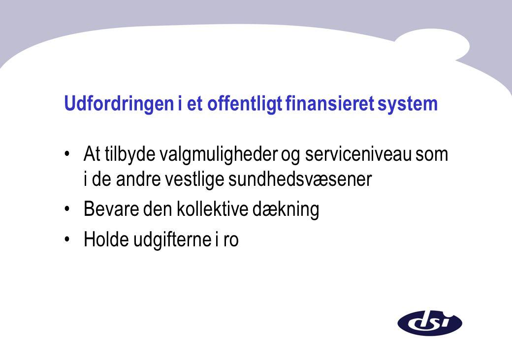 Udfordringen i et offentligt finansieret system