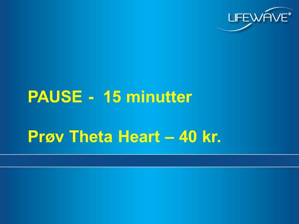PAUSE - 15 minutter Prøv Theta Heart – 40 kr. Retail 11 E,I, Y SP6