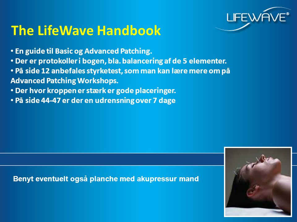 The LifeWave Handbook Sales En guide til Basic og Advanced Patching.