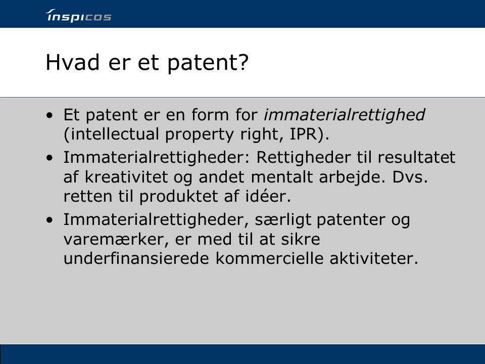 Hvad er et patent Et patent er en form for immaterialrettighed (intellectual property right, IPR).