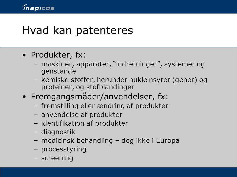 Hvad kan patenteres Produkter, fx: Fremgangsmåder/anvendelser, fx: