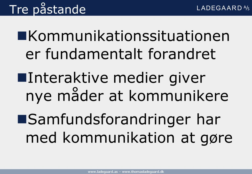 Kommunikationssituationen er fundamentalt forandret