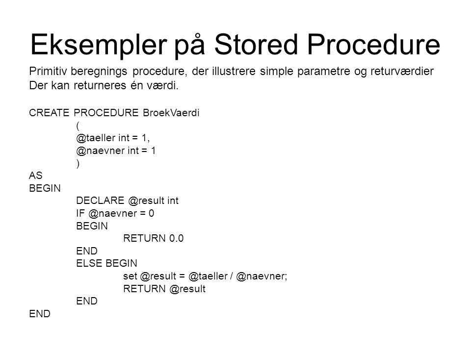 Eksempler på Stored Procedure