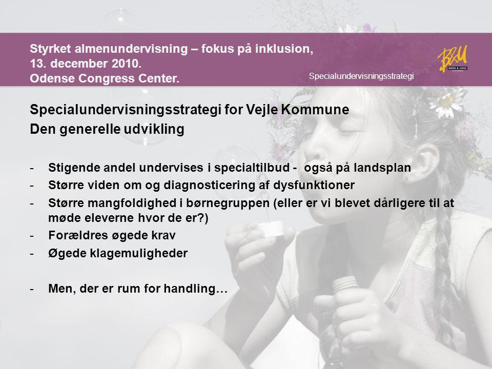 Specialundervisningsstrategi for Vejle Kommune Den generelle udvikling