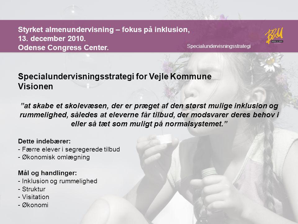 Specialundervisningsstrategi for Vejle Kommune Visionen