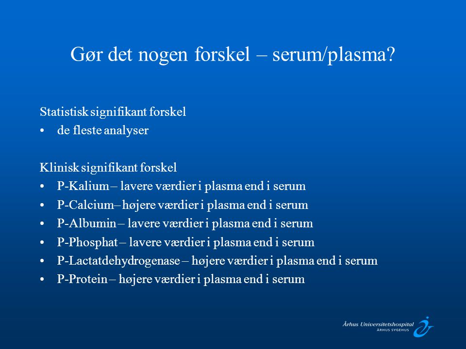 Gør det nogen forskel – serum/plasma