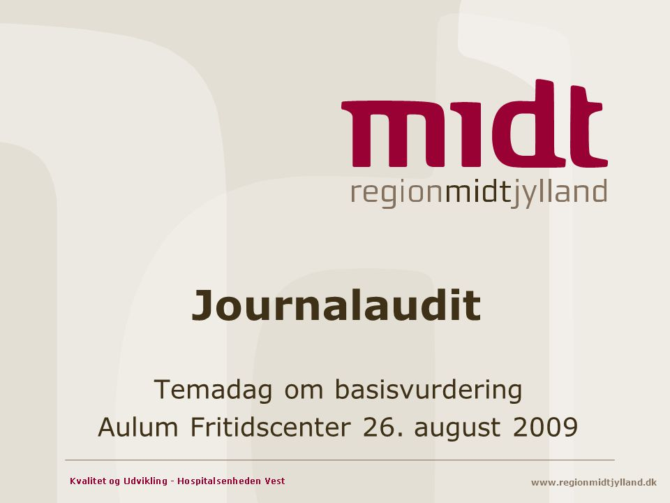 Temadag om basisvurdering Aulum Fritidscenter 26. august 2009