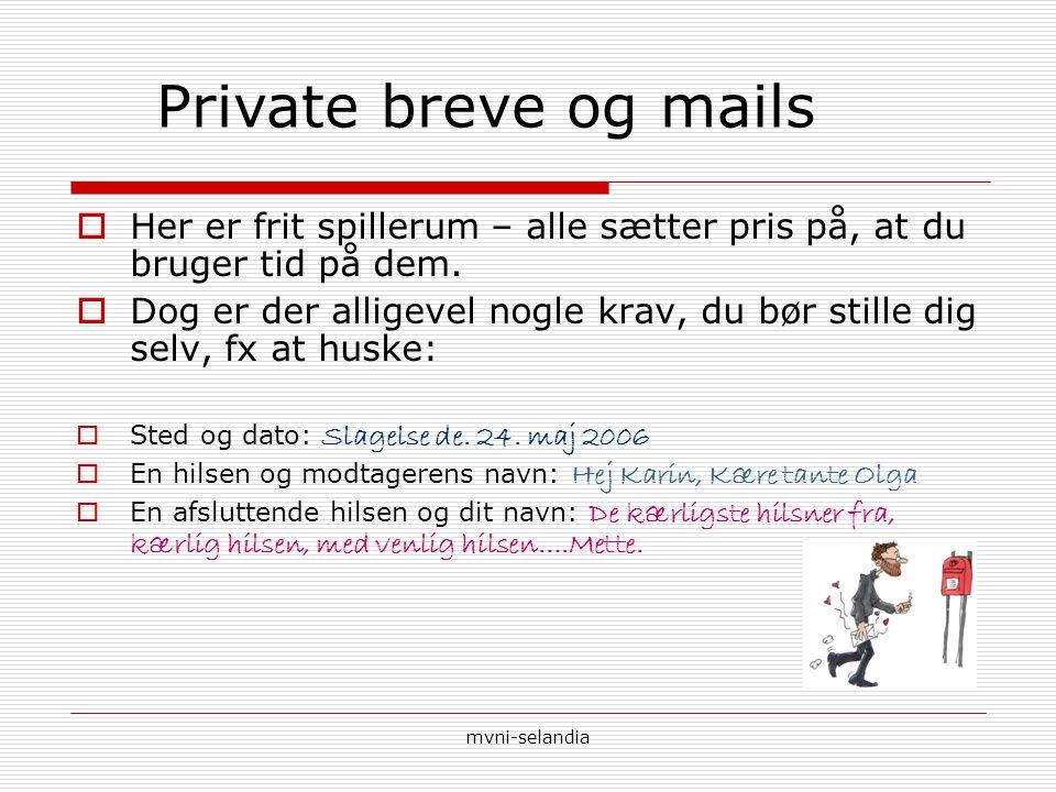 Private breve og mails Her er frit spillerum – alle sætter pris på, at du bruger tid på dem.