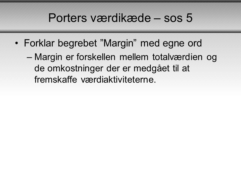 Porters værdikæde – sos 5