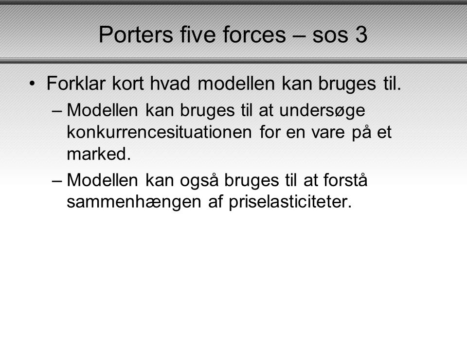 Porters five forces – sos 3