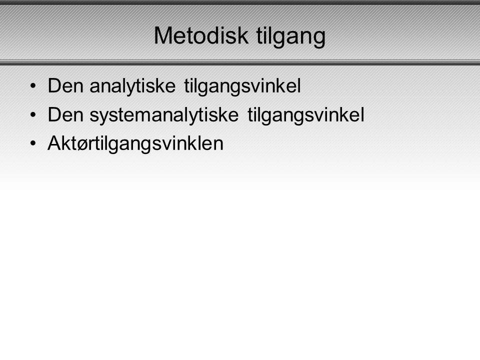 Metodisk tilgang Den analytiske tilgangsvinkel