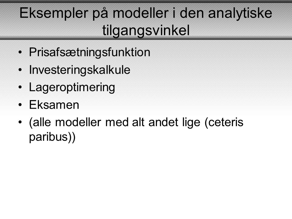 Eksempler på modeller i den analytiske tilgangsvinkel