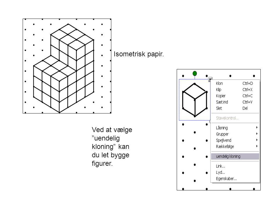 Isometrisk papir. Ved at vælge uendelig kloning kan du let bygge figurer.