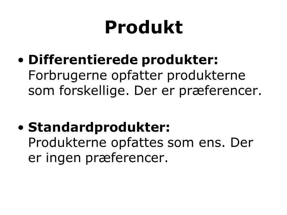 Produkt Differentierede produkter: Forbrugerne opfatter produkterne som forskellige. Der er præferencer.