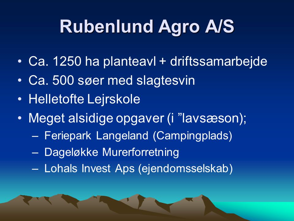 Rubenlund Agro A/S Ca. 1250 ha planteavl + driftssamarbejde