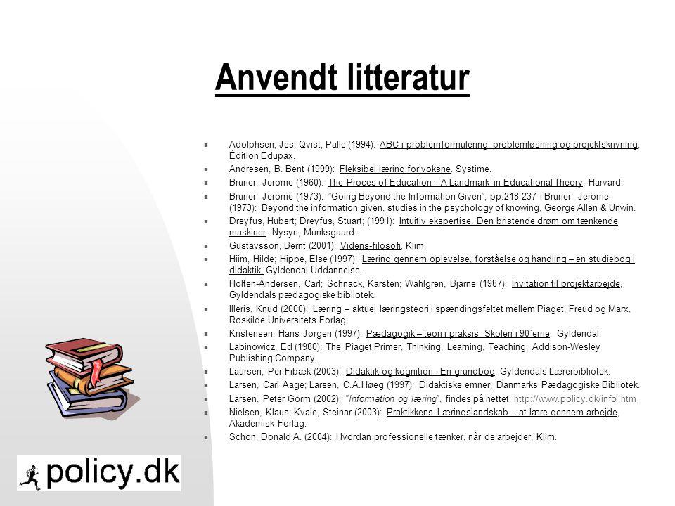Anvendt litteratur Adolphsen, Jes: Qvist, Palle (1994): ABC i problemformulering, problemløsning og projektskrivning, Édition Edupax.