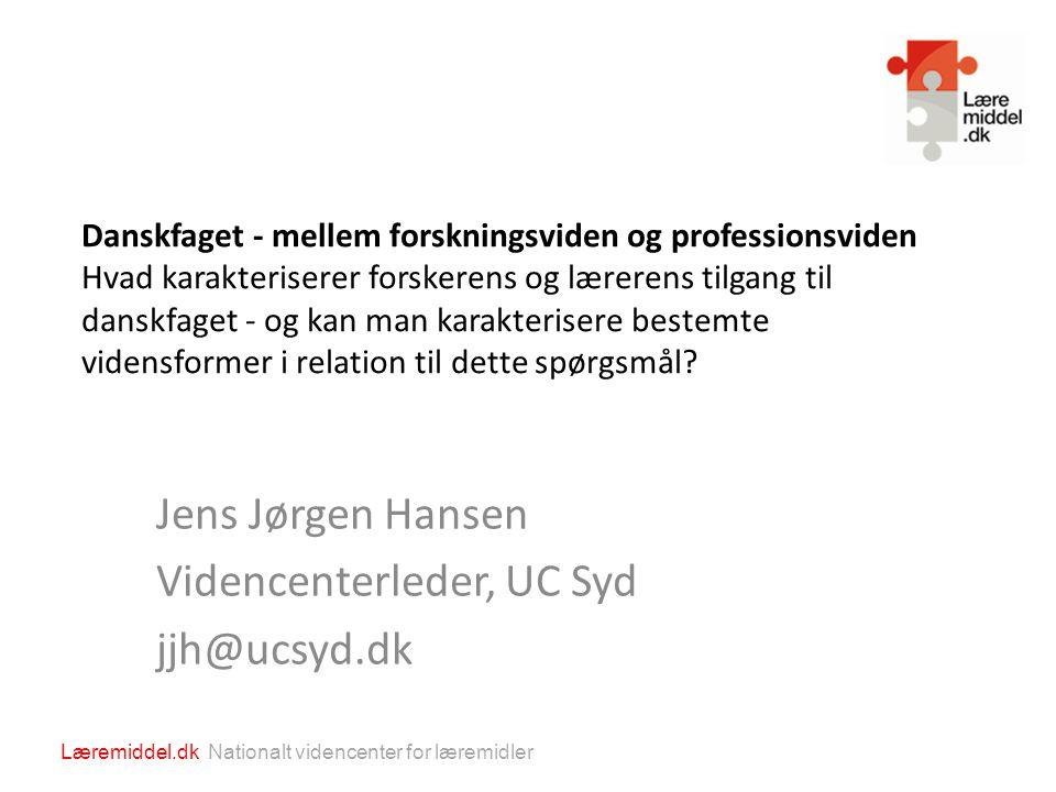 Jens Jørgen Hansen Videncenterleder, UC Syd jjh@ucsyd.dk