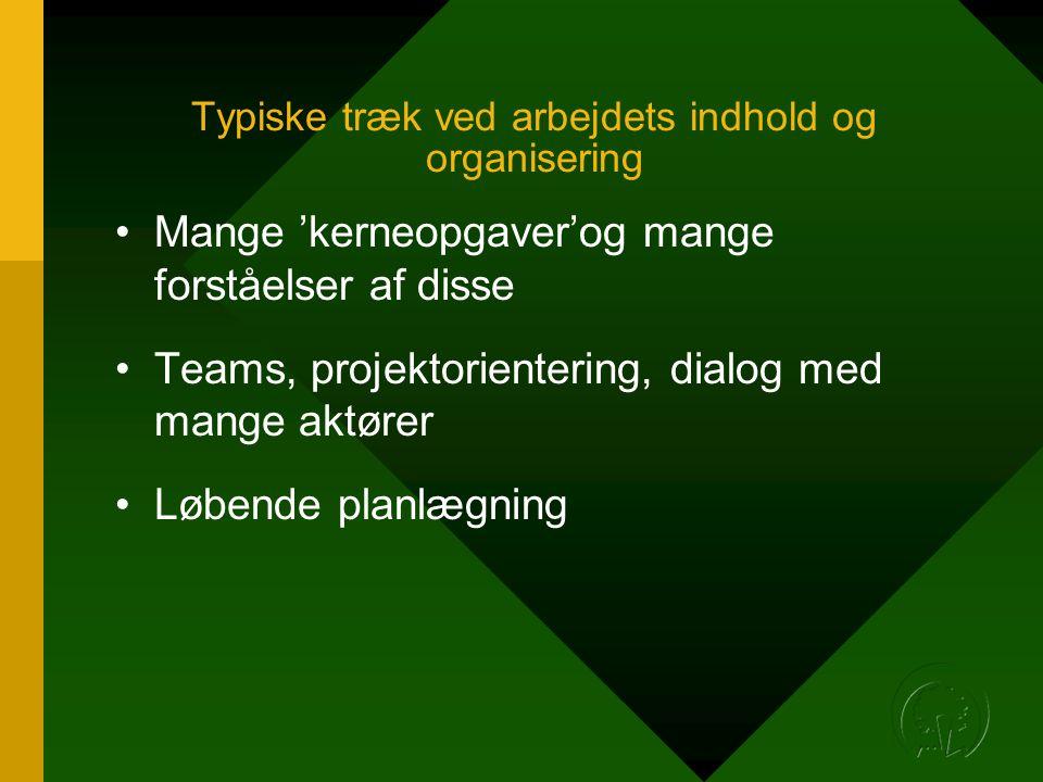 Typiske træk ved arbejdets indhold og organisering