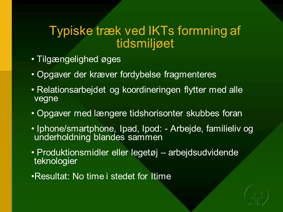 Typiske træk ved IKTs formning af tidsmiljøet