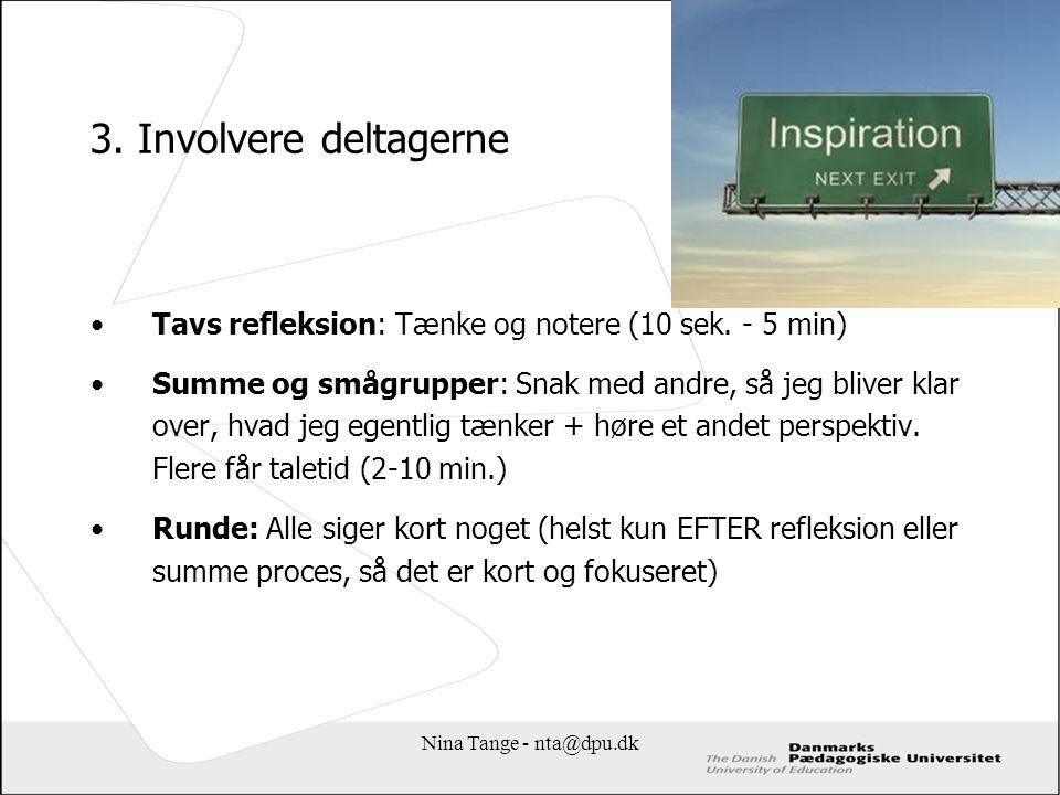 3. Involvere deltagerne Tavs refleksion: Tænke og notere (10 sek. - 5 min)