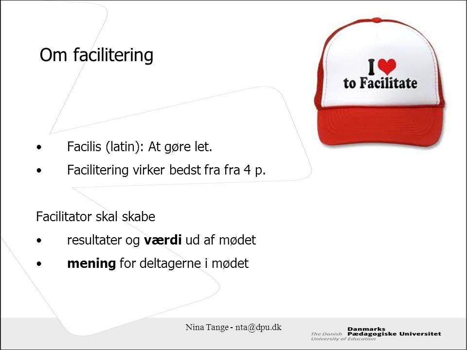 Om facilitering Facilis (latin): At gøre let.