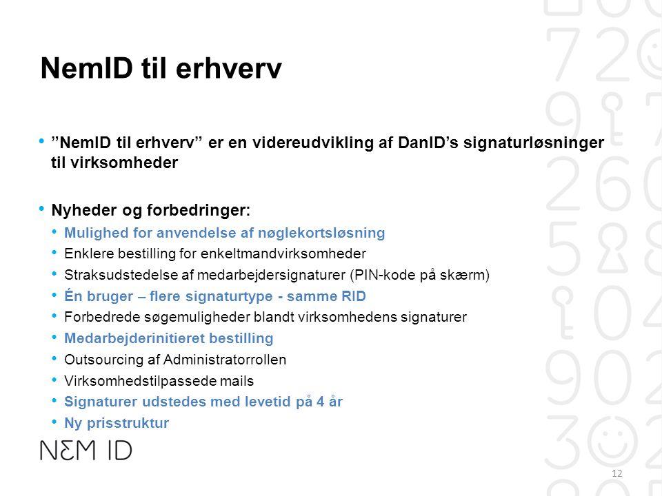 NemID til erhverv NemID til erhverv er en videreudvikling af DanID's signaturløsninger til virksomheder.