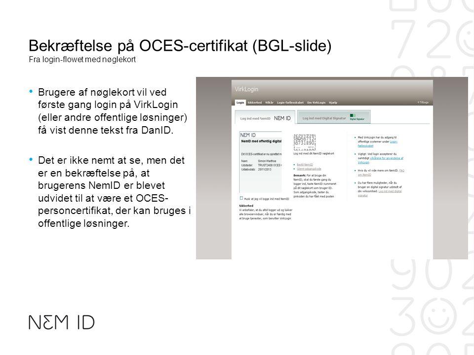 Bekræftelse på OCES-certifikat (BGL-slide) Fra login-flowet med nøglekort