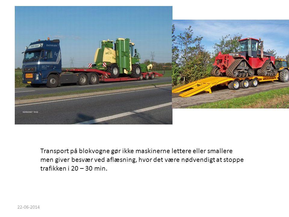 Transport på blokvogne gør ikke maskinerne lettere eller smallere men giver besvær ved aflæsning, hvor det være nødvendigt at stoppe trafikken i 20 – 30 min.