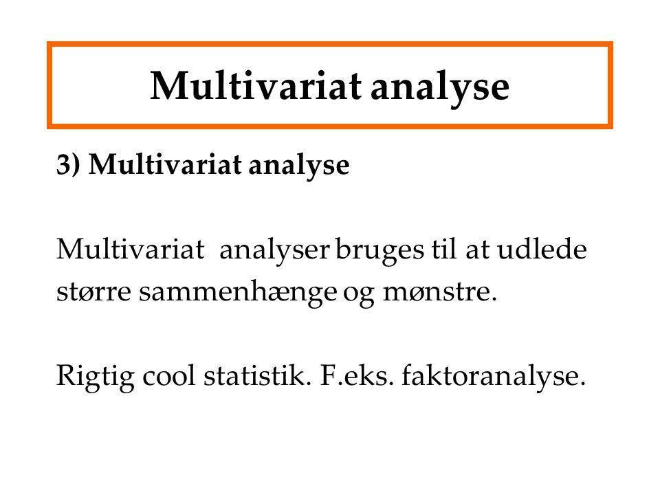 Multivariat analyse 3) Multivariat analyse