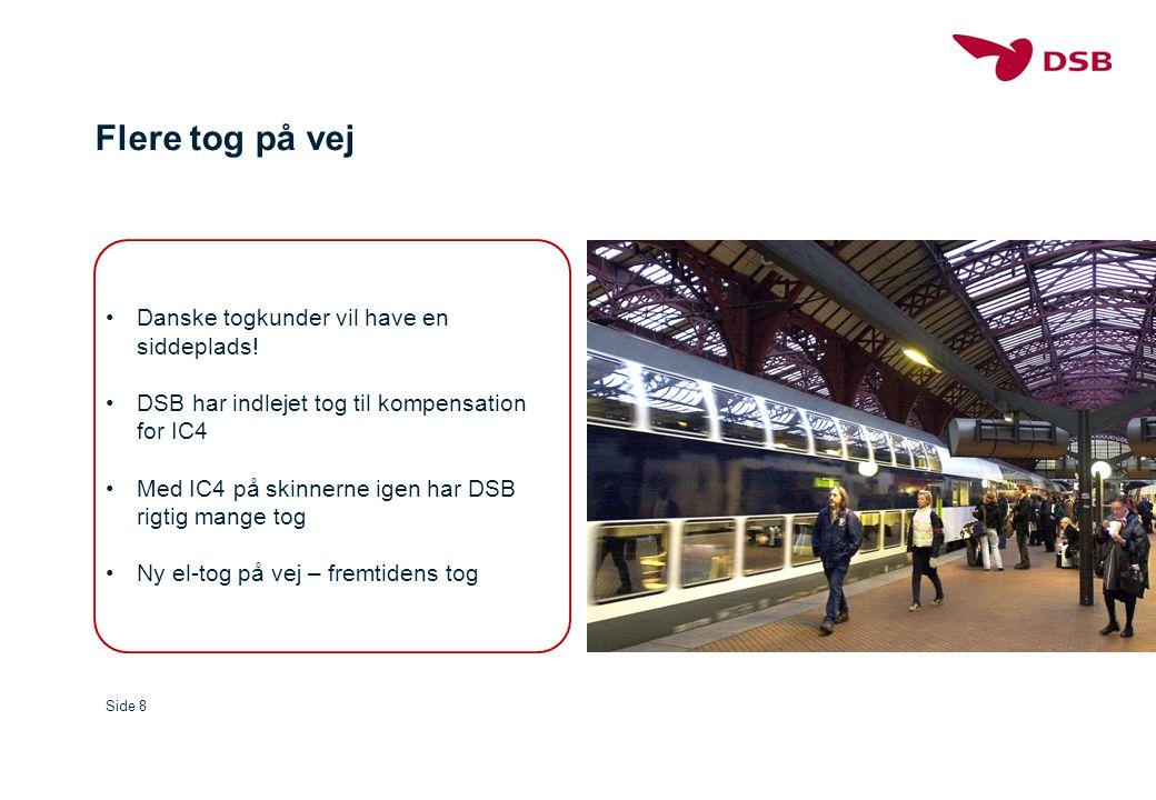 Flere tog på vej Danske togkunder vil have en siddeplads!