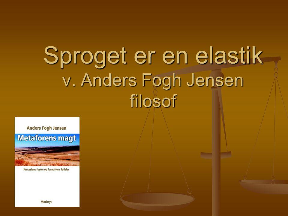 Sproget er en elastik v. Anders Fogh Jensen filosof