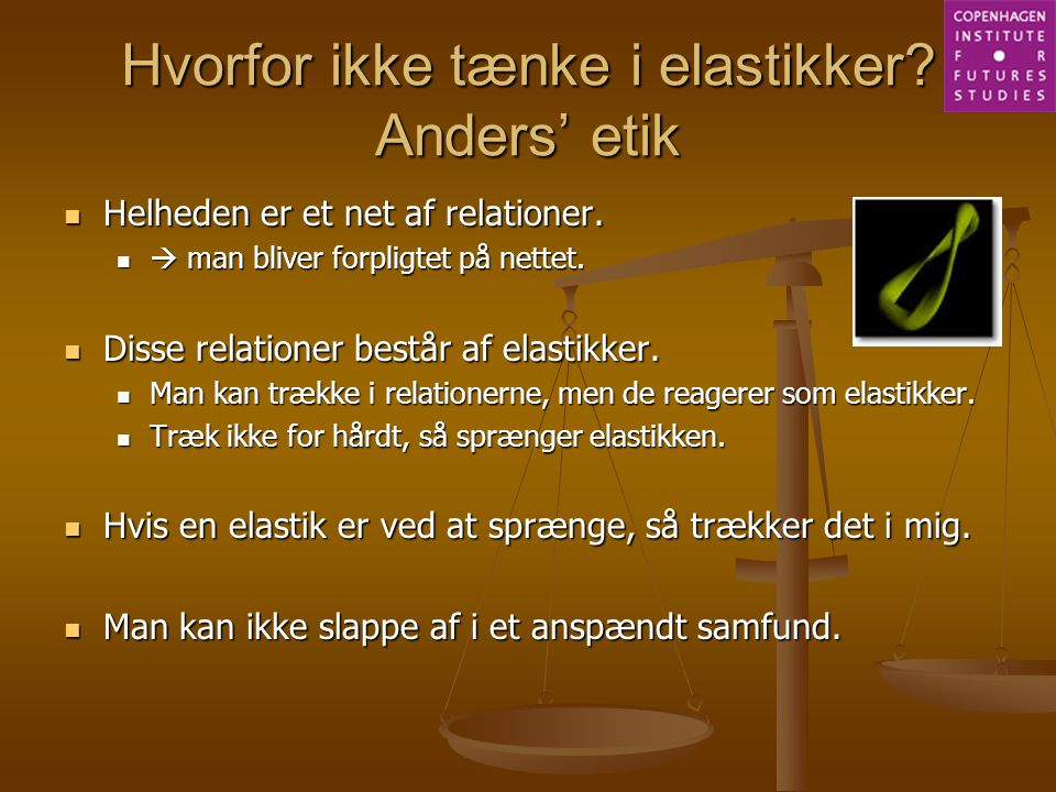 Hvorfor ikke tænke i elastikker Anders' etik