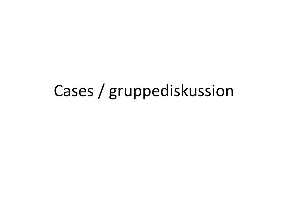 Cases / gruppediskussion