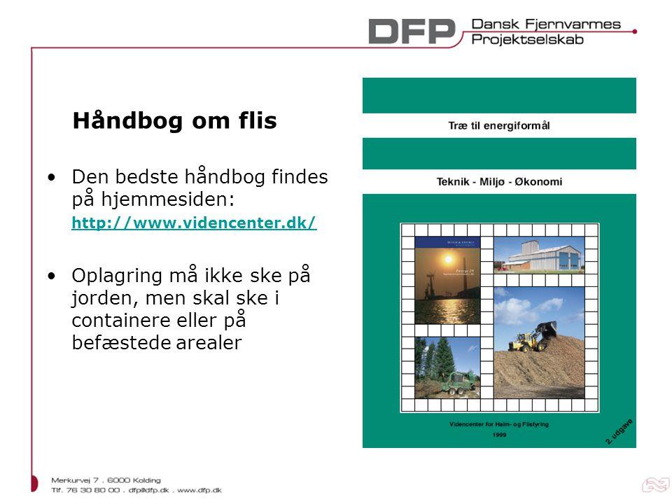 Håndbog om flis Den bedste håndbog findes på hjemmesiden: http://www.videncenter.dk/