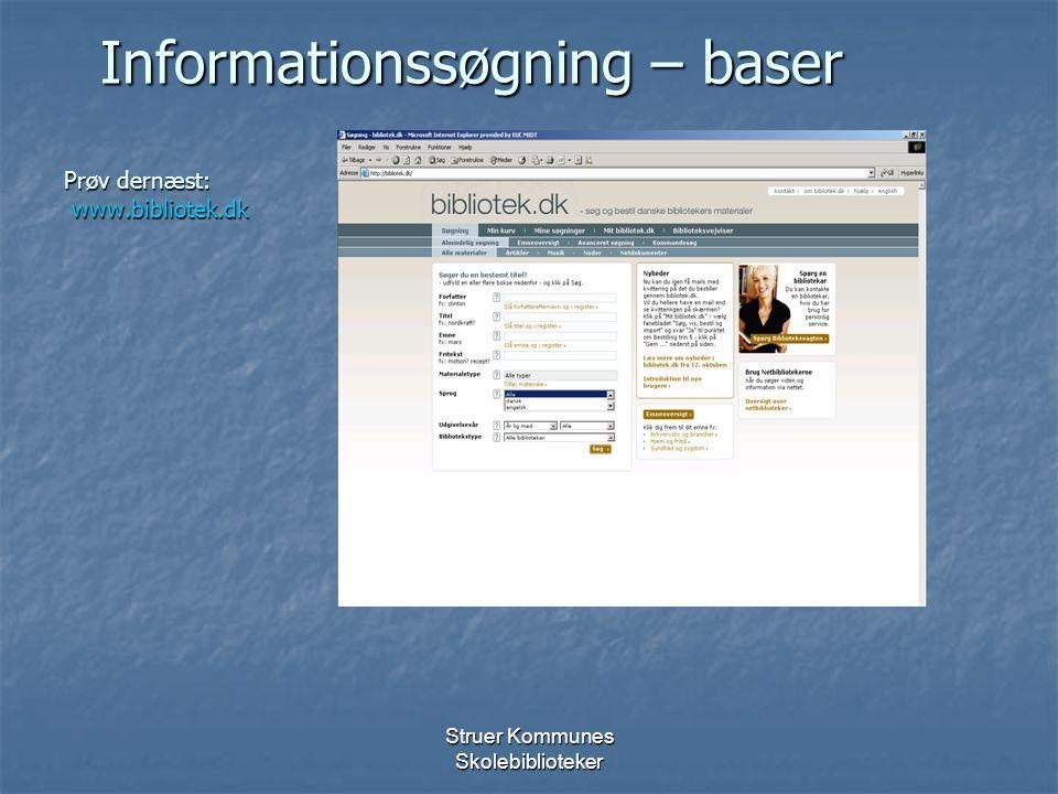 Informationssøgning – baser Prøv dernæst: www.bibliotek.dk