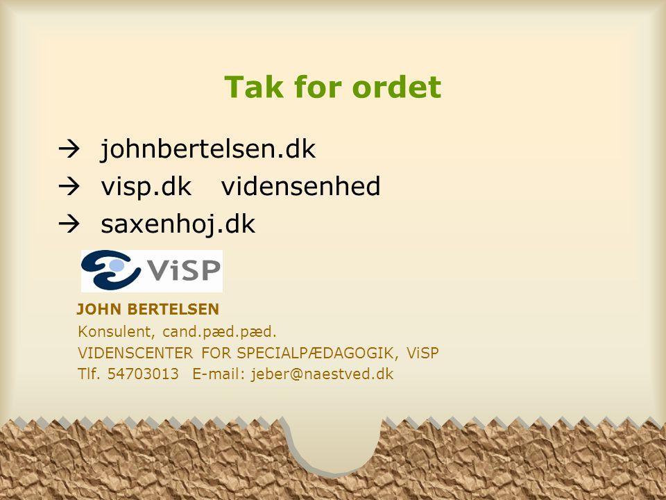 Tak for ordet  johnbertelsen.dk  visp.dk vidensenhed  saxenhoj.dk