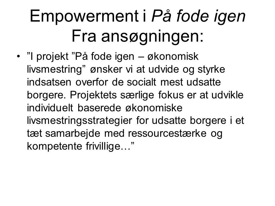 Empowerment i På fode igen Fra ansøgningen: