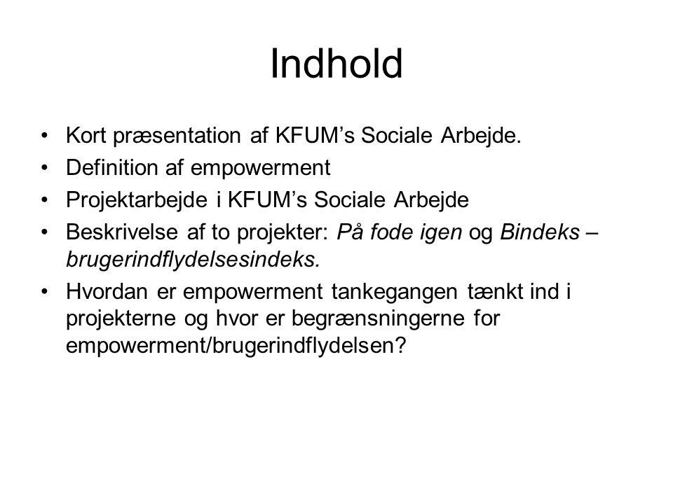 Indhold Kort præsentation af KFUM's Sociale Arbejde.