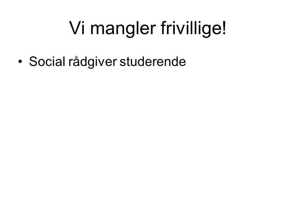 Vi mangler frivillige! Social rådgiver studerende