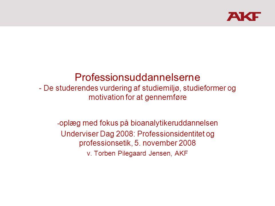 Professionsuddannelserne - De studerendes vurdering af studiemiljø, studieformer og motivation for at gennemføre