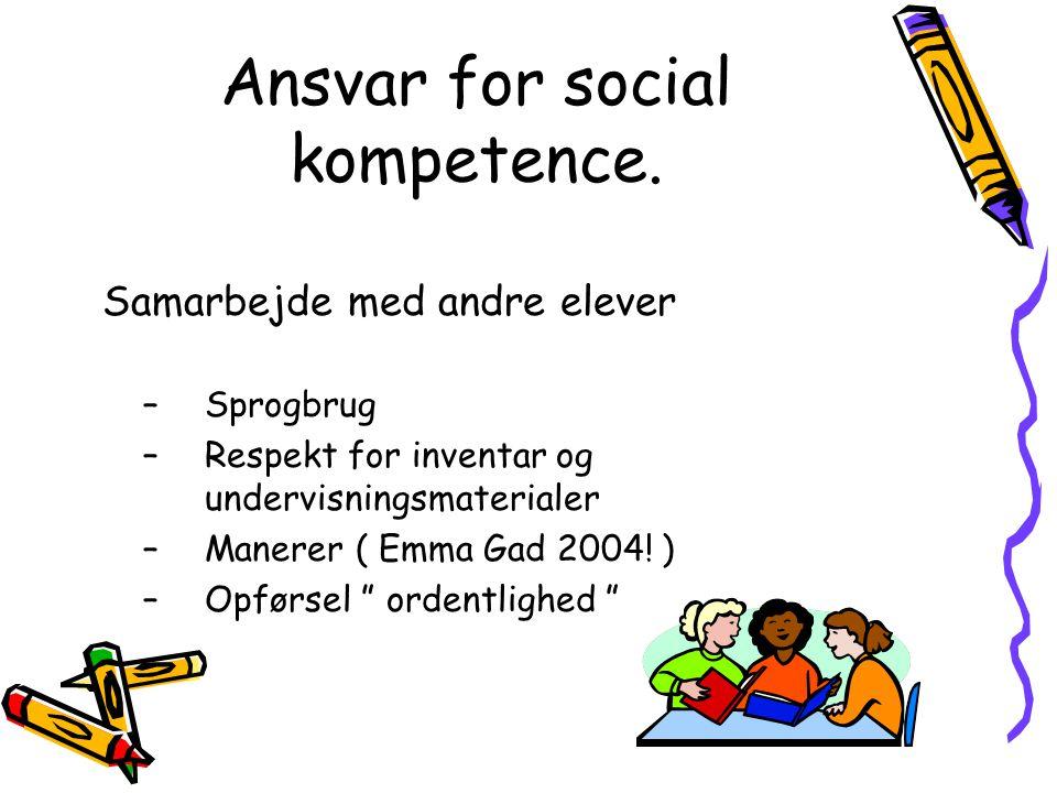 Ansvar for social kompetence.